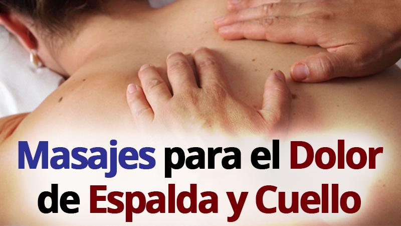 Masajes para el dolor de espalda y cuello